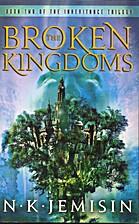 The Broken Kingdoms by N.K. Jemisin