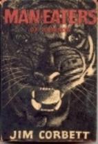 Man-Eaters of Kumaon by Jim Corbett