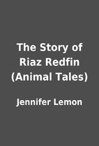 The Story of Riaz Redfin (Animal Tales) by…