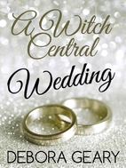 A Witch Central Wedding (A Modern Witch…