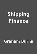 Shipping Finance by Graham Burns
