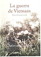 La guerra de Vietnam. Una historia oral. by…
