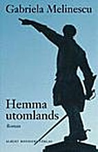 Hemma utomlands : roman by Gabriela…