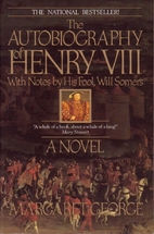 The Autobiography of Henry VIII: With Notes…