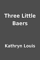 Three Little Baers by Kathryn Louis