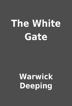 The White Gate by Warwick Deeping
