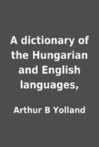 A dictionary of the Hungarian and English…