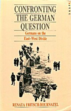 Confronting the German Question: Germans on…