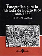 Fotografias para la historia de Puerto Rico,…