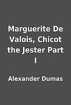 Marguerite De Valois, Chicot the Jester Part…
