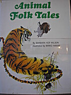 Animal folk tales by Barbara Ker Wilson