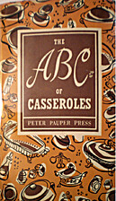 The ABC of Casseroles by Edna Beilenson