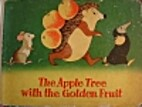 The Apple Tree with the Golden Fruit by E.…