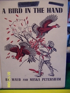 A Bird in the Hand by Maud Petersham