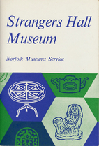 Strangers' Hall Museum: Guide by…