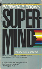 Supermind: The Ulitimate Energy by Barbara…