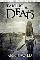 Taking on the Dead (The Famished Series #1)…