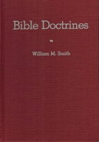Bible Doctrines by William M. Smith