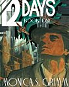 12 DAYS - BOOK ONE by Monica S. Grimm