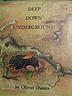 Deep Down Underground by Dunrea