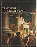 Teaching, No Greater Call: A Resource Guide…