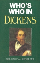Who's Who in Dickens by Alex J. Philip
