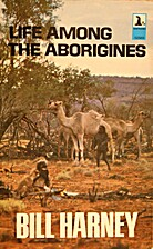 Life among the Aborigines by Bill Harney