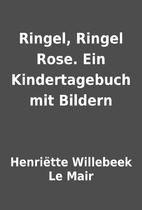 Ringel, Ringel Rose. Ein Kindertagebuch mit…