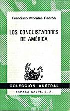Los conquistadores de América by Francisco…