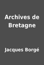 Archives de Bretagne by Jacques Borgé
