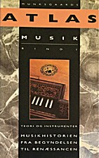 Munksgaards atlas musik, bind 1 : Teori og…