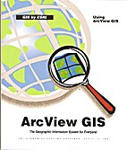 Using Arcview Gis by Esri