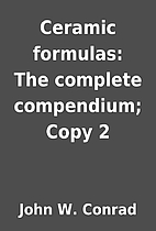 Ceramic formulas: The complete compendium;…