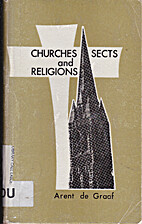 Churches sects and religions by Arent de…