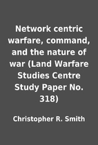 Network centric warfare, command, and the…