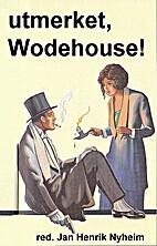 Utmerket, Wodehouse! by Pelham Grenville…
