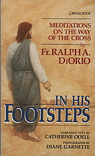 In His Footsteps by Ralph A. Diorio