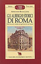 Gli Alberghi Storici di Roma by Armando…
