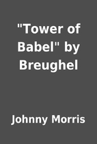 Tower of Babel by Breughel by Johnny…