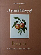 A Potted History of Fruit - a kitchen…
