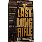 The Last Long Rifle by Dan Parkinson