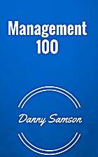 Management 100: Principles of Management by…