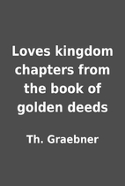 Loves kingdom chapters from the book of…