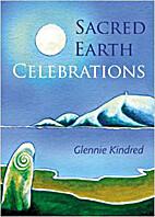 Sacred Earth Celebrations by Glennie Kindred