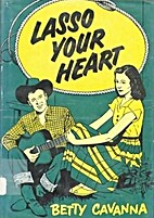 Lasso Your Heart by Betty Cavanna