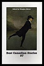 BEST CANADIAN STORIES 97 by Douglas Glover