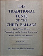 The traditional tunes of the Child ballads;…