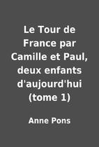 Le Tour de France par Camille et Paul, deux…