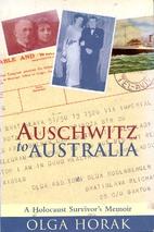 Auschwitz to Australia: A Holocaust…