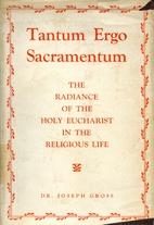 Tantum Ergo Sacramentum: The Radiance of the…